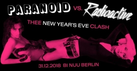Paranoid vs. Radioactive - Thee NEW YEAR'S EVE Clash