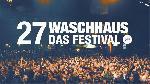 27Waschhaus � Das Festival