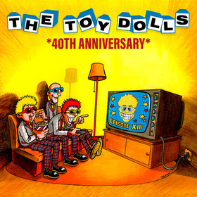 THE TOY DOLLS - 40th Anniversary Tour
