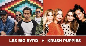 Krush Puppies + Les Big Byrd