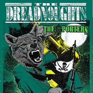 The Dreadnoughts + The Porters