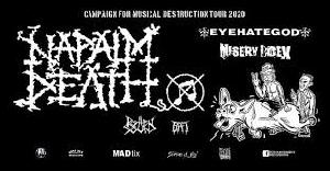 Campaign For Musical Destruction Tour 2020 - Napalm Death, Eyehategod, Misery Index