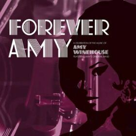 FOREVER AMYFeaturing Amy's Original Band
