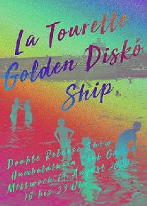 Golden Diskó Ship + La Tourette