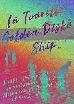 Golden Diskó Ship + La Tourette
