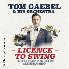 Tom Gaebel & His Orchestra - Licence To Swing