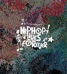 Hip Hop Lives Forever Festival