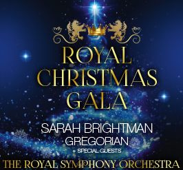 ROYAL CHRISTMAS GALA - Sarah Brightman & Gregorian