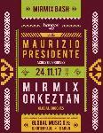 Maurizio Presidente, MirMix Orkeztan & DJs