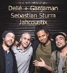 Dellé (Seeed), Ganjaman, Jahcoustix & Sebastian Sturm