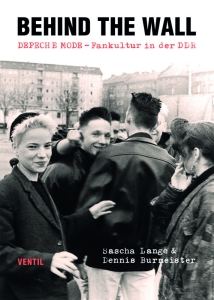 Sascha Lange - Behind the Wall - Depeche Mode Fankultur in der DDR